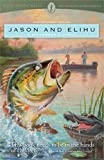 img - for Jason and Elihu : A Fisherman's Story by Shelley Fraser Mickle (2010) Paperback book / textbook / text book