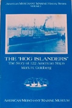 The 'Hog Islanders' : The Story of 122 American Ships