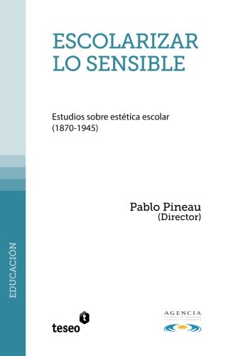 Download Escolarizar lo sensible: Estudios sobre estética escolar (1870-1945) (Spanish Edition) pdf epub