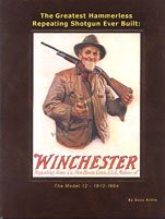 The greatest hammerless repeating shotgun ever built: The Model 12, 1912-1964