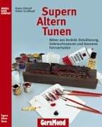 Supern, Altern, Tunen Taschenbuch – 1. Januar 2004 Dieter Eikhoff Volker Großkopf Geramond 3765472859