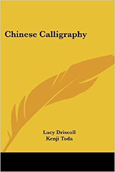 Book Chinese Calligraphy by Driscoll, Lucy, Toda, Kenji (2007)