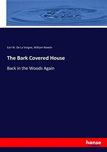 The Bark Covered House: Back in the Woods Again