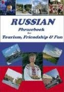 Russian Phrasebook for Tourism, Friendship and Fun (Russian Edition)