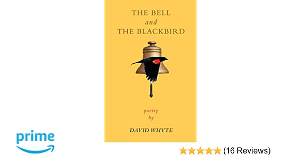 The Bell and the Blackbird: David Whyte: 9781932887471
