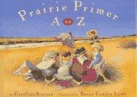(Prairie Primer: A to Z)