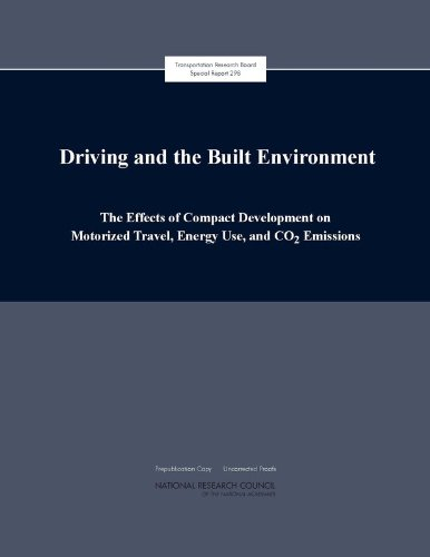 Driving and the Built Environment: The Effects of Compact Development on Motorized Travel, Energy Use, and Co2 Emissions