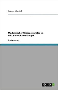 Medizinischer Wissenstransfer im mittelalterlichen Europa