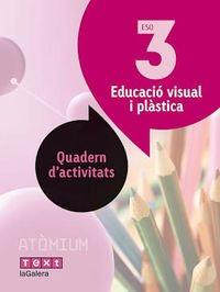 Descargar Libro Educació Visual I Plàstica Quadern D'activitats 3 Eso Atòmium Ramon Ballesté Fernández