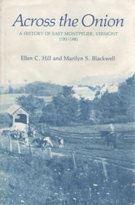 Across the Onion: A history of East Montpelier, Vermont, 1781 to 1981
