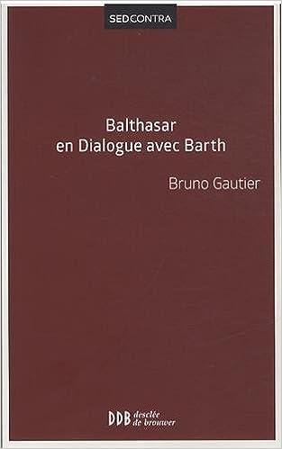 Lire Balthasar en dialogue avec Barth pdf, epub ebook
