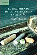 El nacimiento de la inteligencia del niño par Piaget