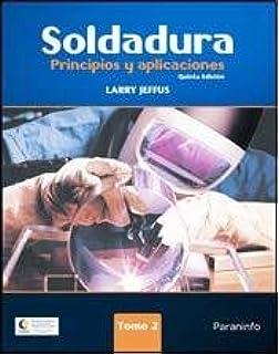 Soldadura / Welding: Principios y aplicaciones / Principles and Applications (Spanish Edition)
