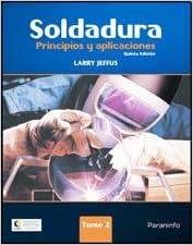 Soldadura / Welding: Principios y aplicaciones / Principles and Applications (Spanish Edition) (Spanish) Translation Edition