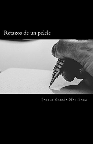 Retazos de un pelele (Spanish Edition) by [Martínez, Javier García]