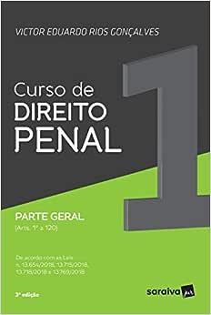 Curso de direito penal : Parte geral : Arts. 1º a 120 - 3ª edição de 2019: Volume 1