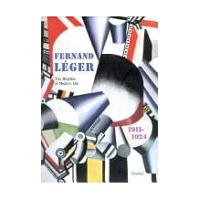 Fernand Leger, 1911-1924: The Rhythm of Modern Life