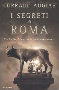 Download I Segreti Di Roma: Storie, Luoghi E Personaggi Di Una Capitale ebook