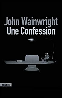 Une confession, Wainwright, John