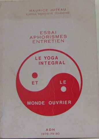 Essai, aphorismes, entretien -Le Yoga intégral et le monde ...
