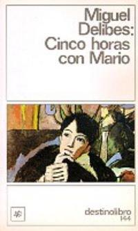 Cinco Horas Con Mario/ Five Hours With Mario (Clasicos Contemporaneos Comentados)