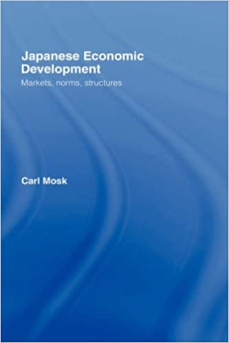 Japanese Economic Development: Markets, Norms, Structures