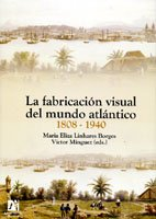 Download La fabricación visual del mundo atlántico 1808-1940 (Spanish Edition) pdf