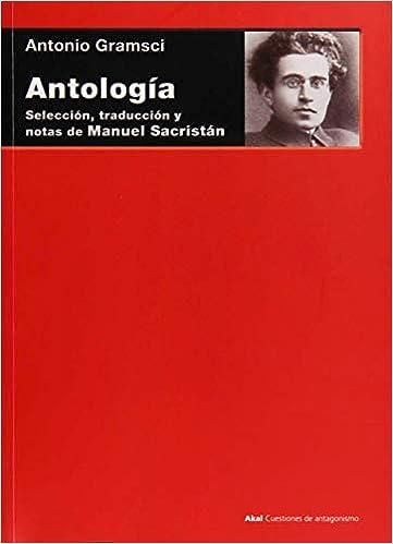 Antología. Selección, traducción y notas de Manuel Sacristán: 72 Cuestiones de antagonismo: Amazon.es: Gramsci, Antonio: Libros