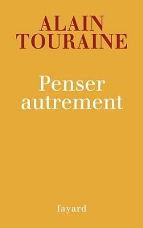 penser autrement essais french edition ebook alain touraine kindle store. Black Bedroom Furniture Sets. Home Design Ideas