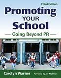 Promoting Your School: Going Beyond PR