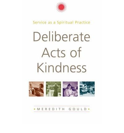 Deliberate Acts of Kindness: Service as a Spiritual Practice (Paperback) - Common PDF