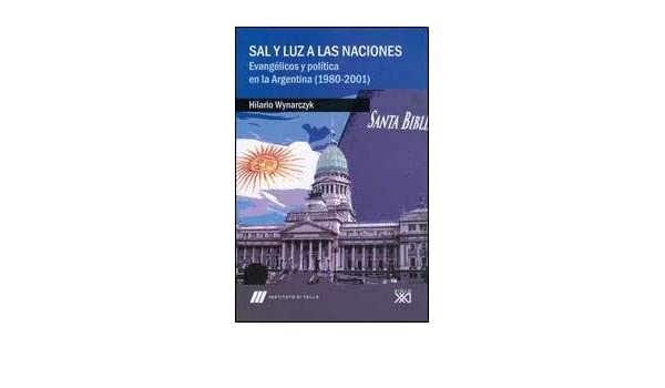 SAL Y LUZ A LAS NACIONES (Spanish Edition): HILARIO WYNARCZYK: 9789871013876: Amazon.com: Books