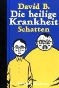 Die heilige Krankheit 2: Schatten Gebundenes Buch – 5. Oktober 2007 David B Kai Wilksen Edition Moderne 3037310227