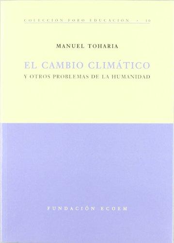Descargar Libro Cambio Climatico, El - Y Otros Problemas De La Humanidad ) Manuel Toharia Cortes