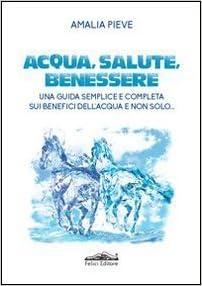 Acqua Salute E Benessere Amazon It Pieve Amalia Libri