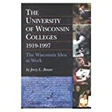 The University of Wisconsin College, 1919-1997, Jerry L. Bower, 0938627554