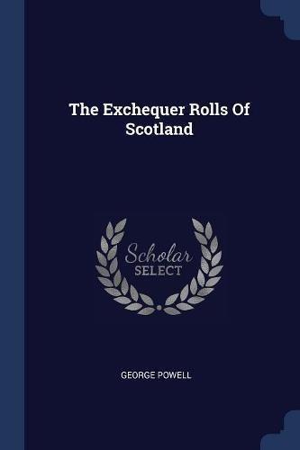 The Exchequer Rolls Of Scotland (Exchequer Rolls)