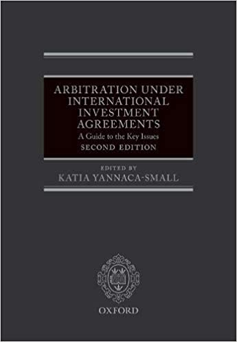 A Guide to the Key Issues Arbitration Under International Investment Agreements