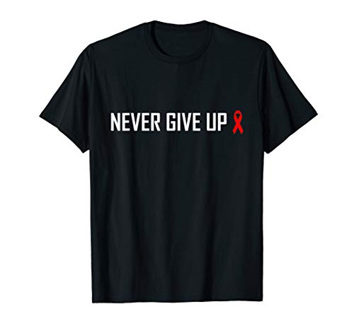 Never Give Up Shirt Hiv & Aids Awareness Support Red Ribbon ()