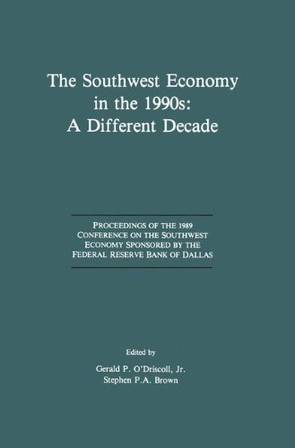 Download The Southwest Economy in the 1990s: A Different Decade: Proceedings of the 1989 Conference on the Southwest Economy Sponsored by the Federal Reserve Bank of Dallas Pdf