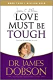 Love Must Be Tough 1st (first) edition Text Only