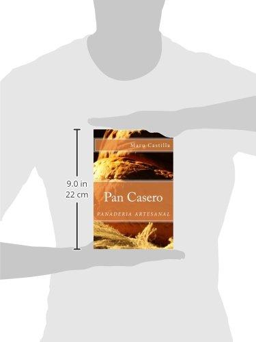 Pan Casero: Panaderia Artesanal (Spanish Edition): Maru Castilla: 9781502311528: Amazon.com: Books