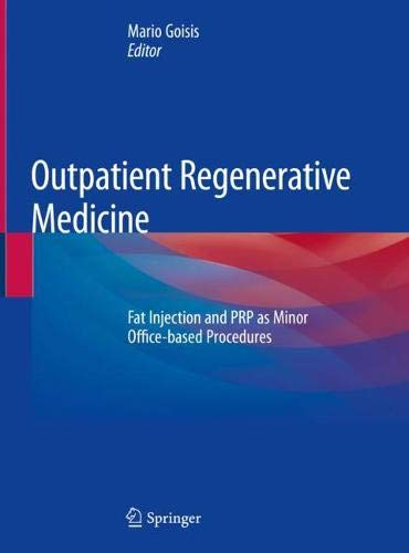 Outpatient Regenerative Medicine: Fat Injection and PRP as Minor  Office-based Procedures
