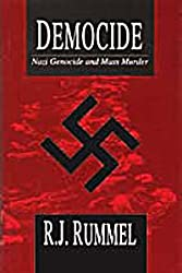 Democide: Nazi Genocide and Mass Murder