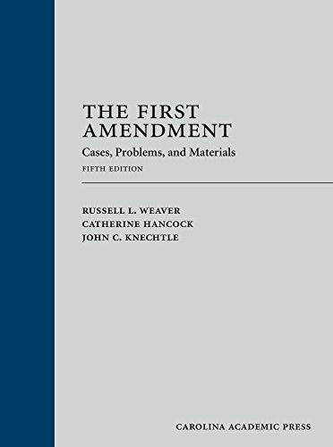 The First Amendment: Cases, Problems, and Materials
