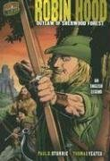 Robin Hood: Outlaw of Sherwood Forest, An English Legend (Graphic Myths and Legends)