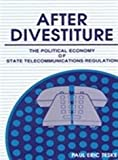 img - for After Divestiture: The Political Economy of State Telecommunications Regulations (Suny Series in Public Administration) book / textbook / text book
