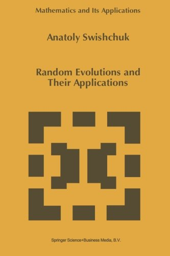 Random Evolutions and Their Applications (Mathematics and Its Applications (closed))