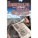 Homeschooling from a Biblical Worldview, Israel Wayne, 0615113656