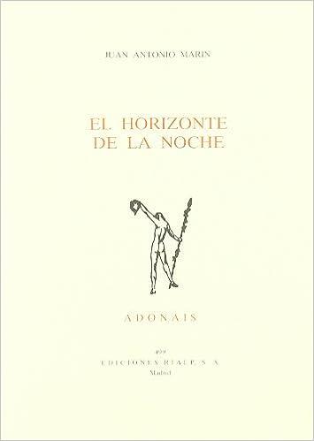 El horizonte de la noche (Adonais): Amazon.es: Juan Antonio Marin Alba, Juan Antonio Marin Alba: Libros